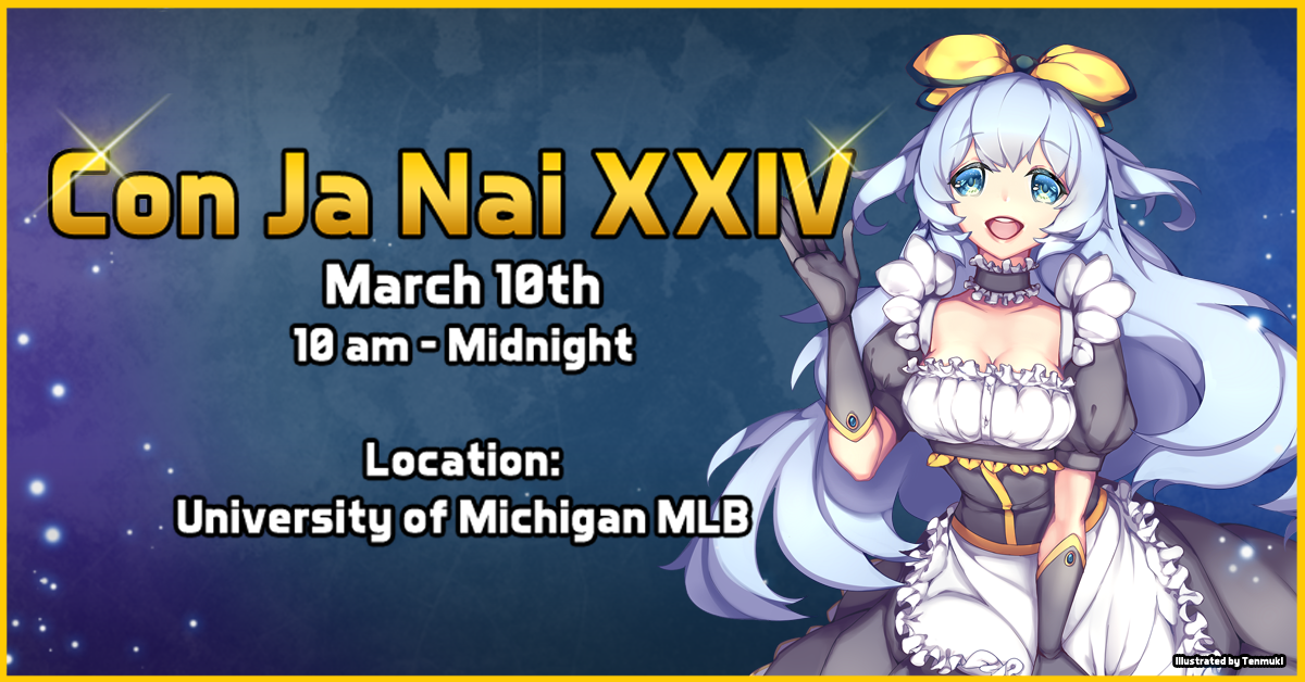 Con Ja Nai Is A FREE Not Convention Hosted By Animania The Japanese Animation Film Society At University Of Michigan